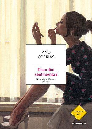 Disordini sentimentali Pino Corrias