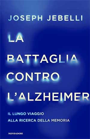 Joseph Jebelli. La battaglia contro l'Alzheimer