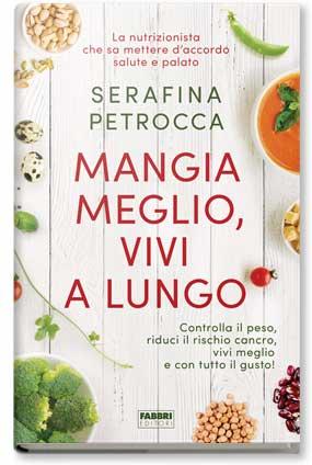 Mangia meglio, vivi a lungo intervista alla nutrizionista Serafina Petrocca