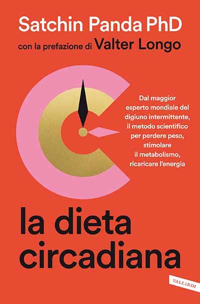 """""""La dieta circadiana"""" - Il digiuno intermittente per migliorare la nostra salute mentale e fisica"""